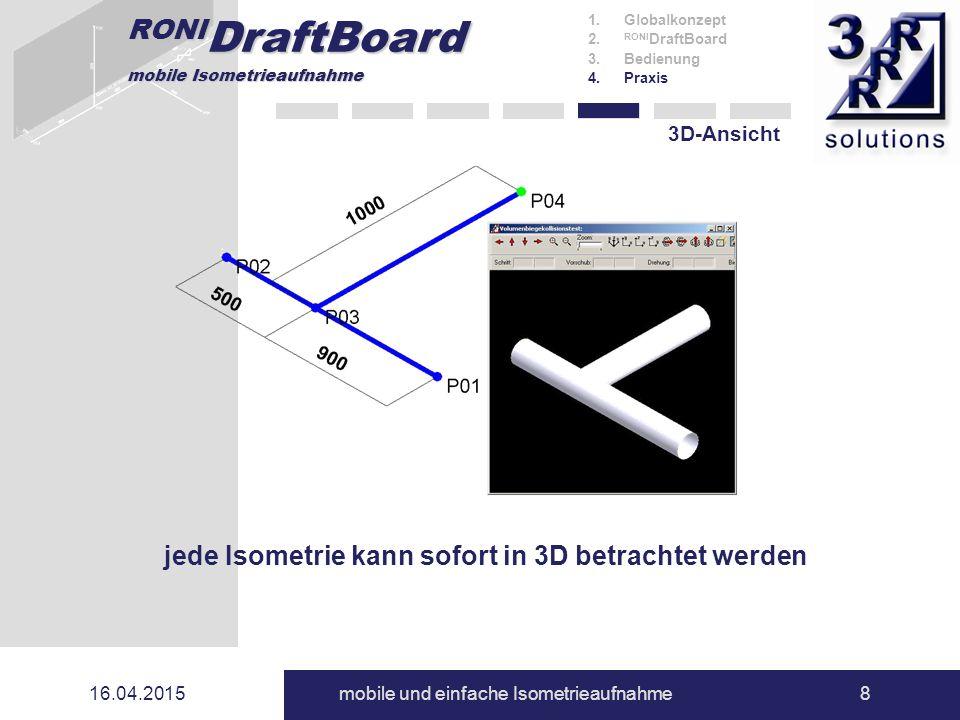 RONI DraftBoard mobile Isometrieaufnahme 16.04.2015mobile und einfache Isometrieaufnahme8 3D-Ansicht 1.Globalkonzept 2. RONI DraftBoard 3.Bedienung 4.