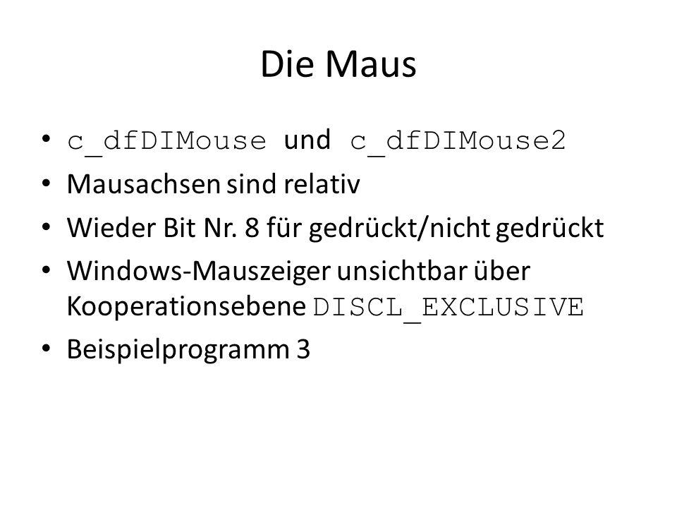 Die Maus c_dfDIMouse und c_dfDIMouse2 Mausachsen sind relativ Wieder Bit Nr.