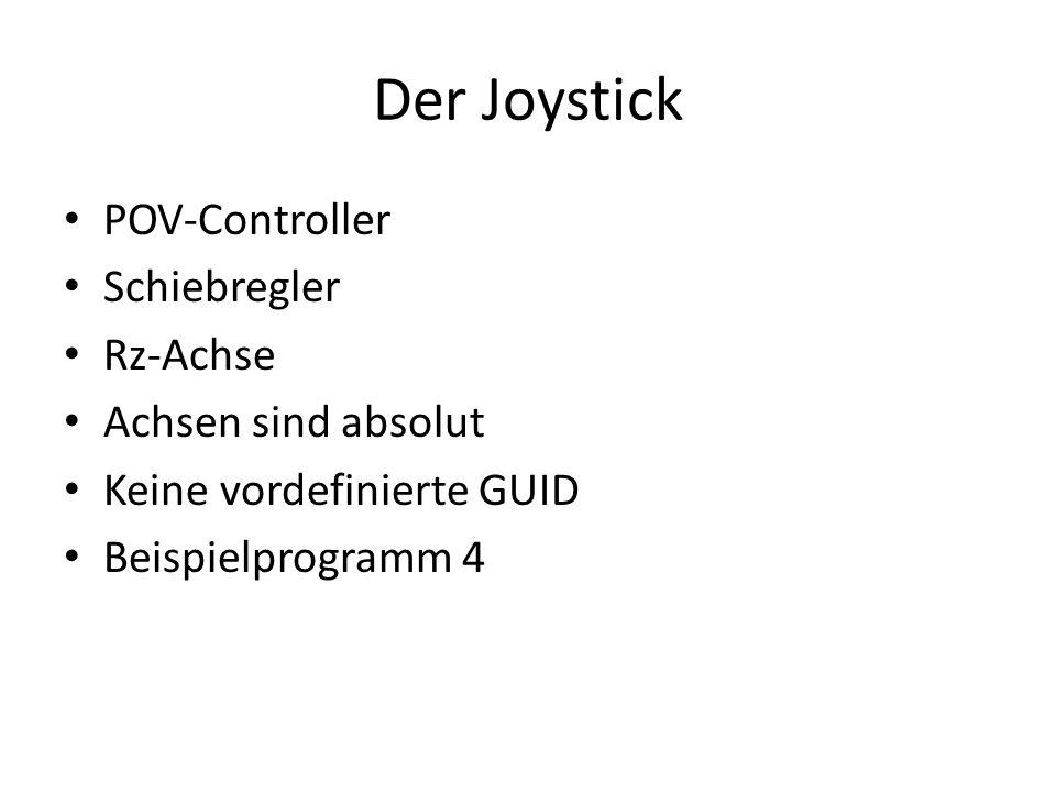 Der Joystick POV-Controller Schiebregler Rz-Achse Achsen sind absolut Keine vordefinierte GUID Beispielprogramm 4