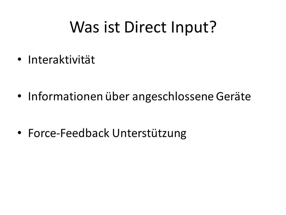 Was ist Direct Input.