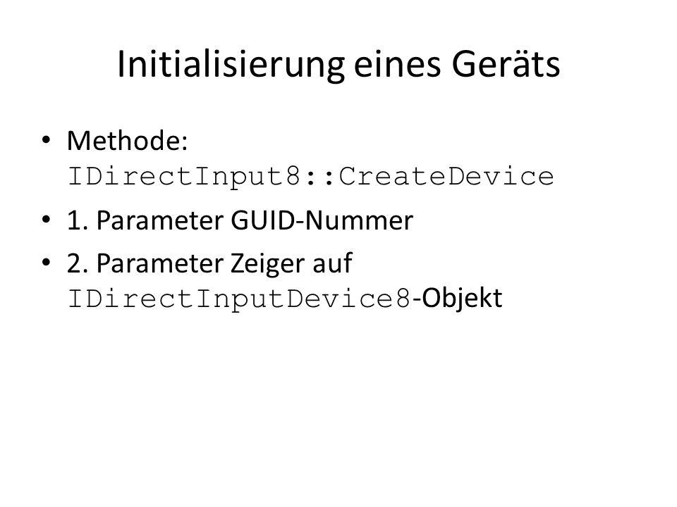 Initialisierung eines Geräts Methode: IDirectInput8::CreateDevice 1.