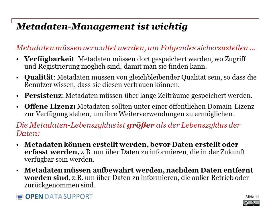 Metadaten-Management ist wichtig Metadaten müssen verwaltet werden, um Folgendes sicherzustellen...