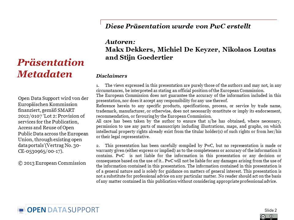 Weiterverwendung von vorhandenen Vokabeln, um Ihre Ressourcen mit Metadaten zu versorgen Universelle Standards und Spezifikationen: Dublin Core für veröffentlichtes Material (Text, Bild), http://dublincore.org/documents/dcmi-terms/ http://dublincore.org/documents/dcmi-terms/ FOAF für Personen und Organisationen, http://xmlns.com/foaf/spec/http://xmlns.com/foaf/spec/ SKOS für Konzeptsammlungen, http://www.w3.org/TR/skos-referencehttp://www.w3.org/TR/skos-reference ADMS für Interoperability Assets , http://www.w3.org/TR/vocab-adms/http://www.w3.org/TR/vocab-adms/ Spezifischer Standard für Datensätze: Data Catalog Vocabulary DCAT, http://www.w3.org/TR/vocab-dcat/http://www.w3.org/TR/vocab-dcat/ Spezifische Verwendung von DCAT und anderen Vokabularien, um die Interoperabilität von Datenportalen in ganz Europa zu unterstützen: DCAT application profile for data portals in Europe, http://joinup.ec.europa.eu/asset/dcat_application_profile/description http://joinup.ec.europa.eu/asset/dcat_application_profile/description Slide 13