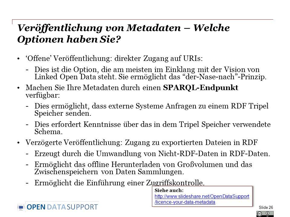 Veröffentlichung von Metadaten – Welche Optionen haben Sie? 'Offene' Veröffentlichung: direkter Zugang auf URIs: -Dies ist die Option, die am meisten