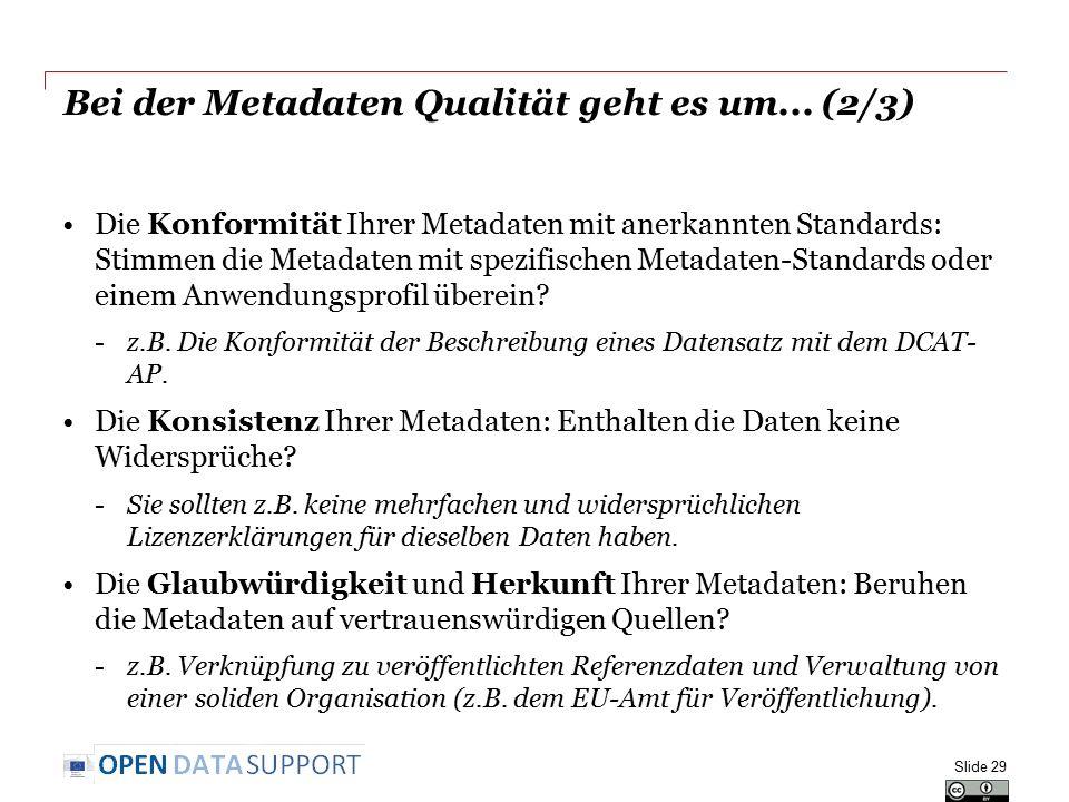 Bei der Metadaten Qualität geht es um...