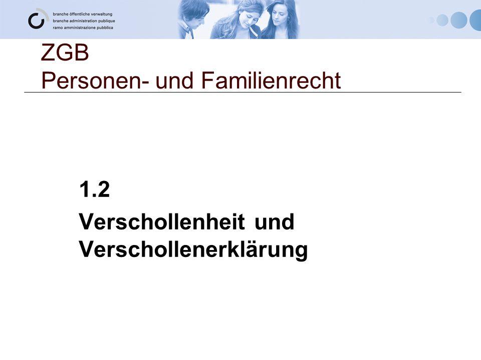 ZGB Personen- und Familienrecht 1.2 Verschollenheit und Verschollenerklärung