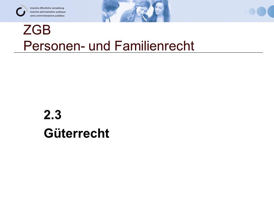 ZGB Personen- und Familienrecht 2.3 Güterrecht
