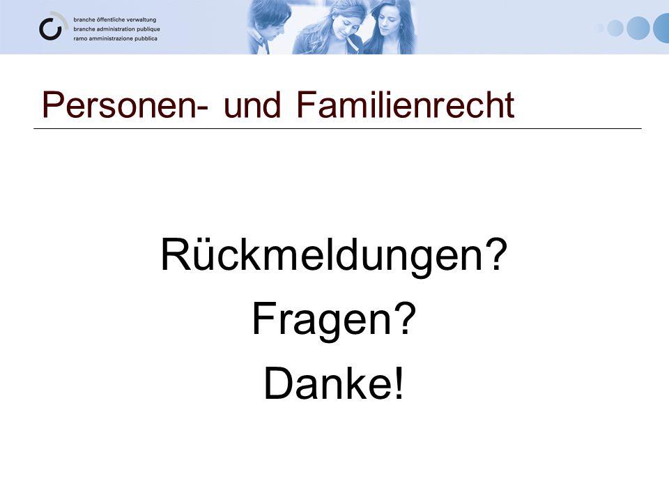 Personen- und Familienrecht Rückmeldungen? Fragen? Danke!