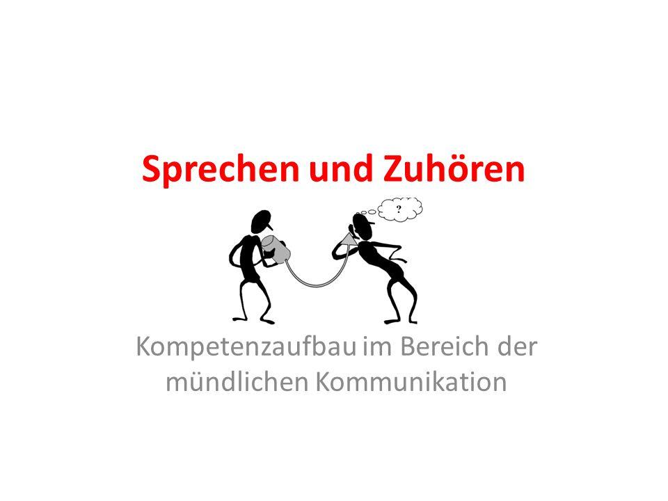 Sprechen und Zuhören Kompetenzaufbau im Bereich der mündlichen Kommunikation