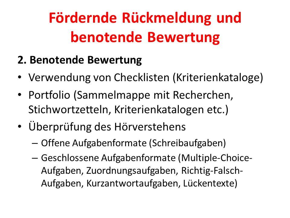 Fördernde Rückmeldung und benotende Bewertung 2. Benotende Bewertung Verwendung von Checklisten (Kriterienkataloge) Portfolio (Sammelmappe mit Recherc