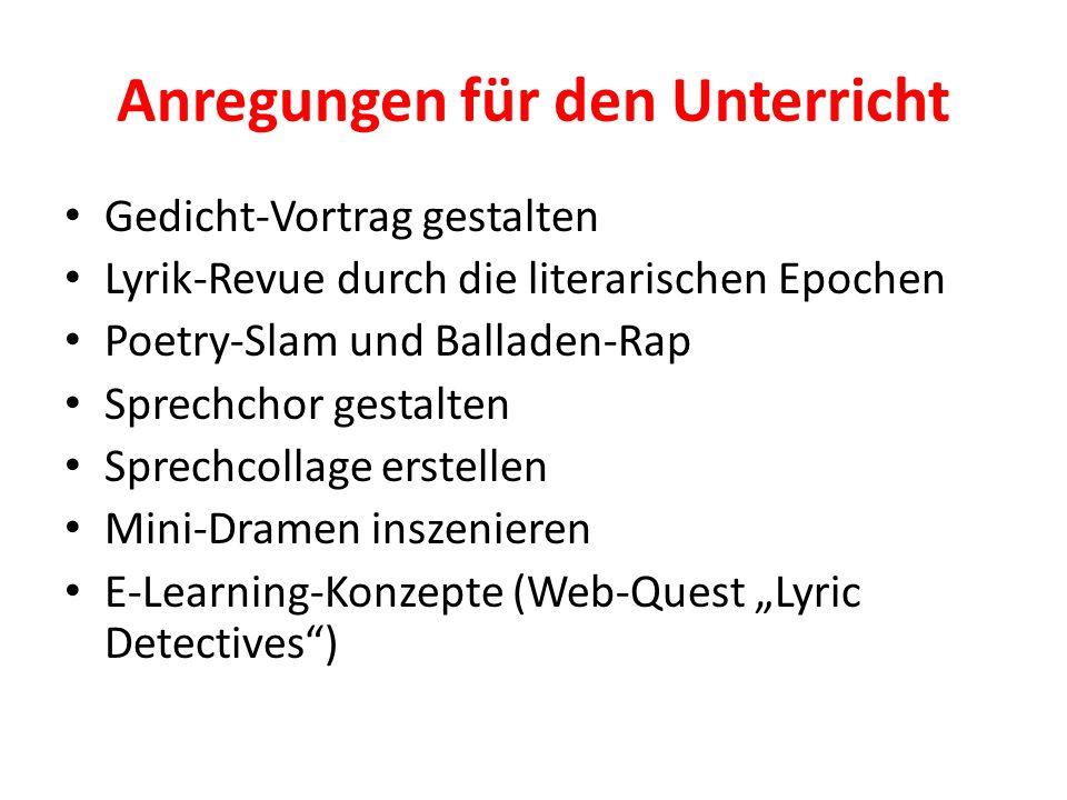 Anregungen für den Unterricht Gedicht-Vortrag gestalten Lyrik-Revue durch die literarischen Epochen Poetry-Slam und Balladen-Rap Sprechchor gestalten