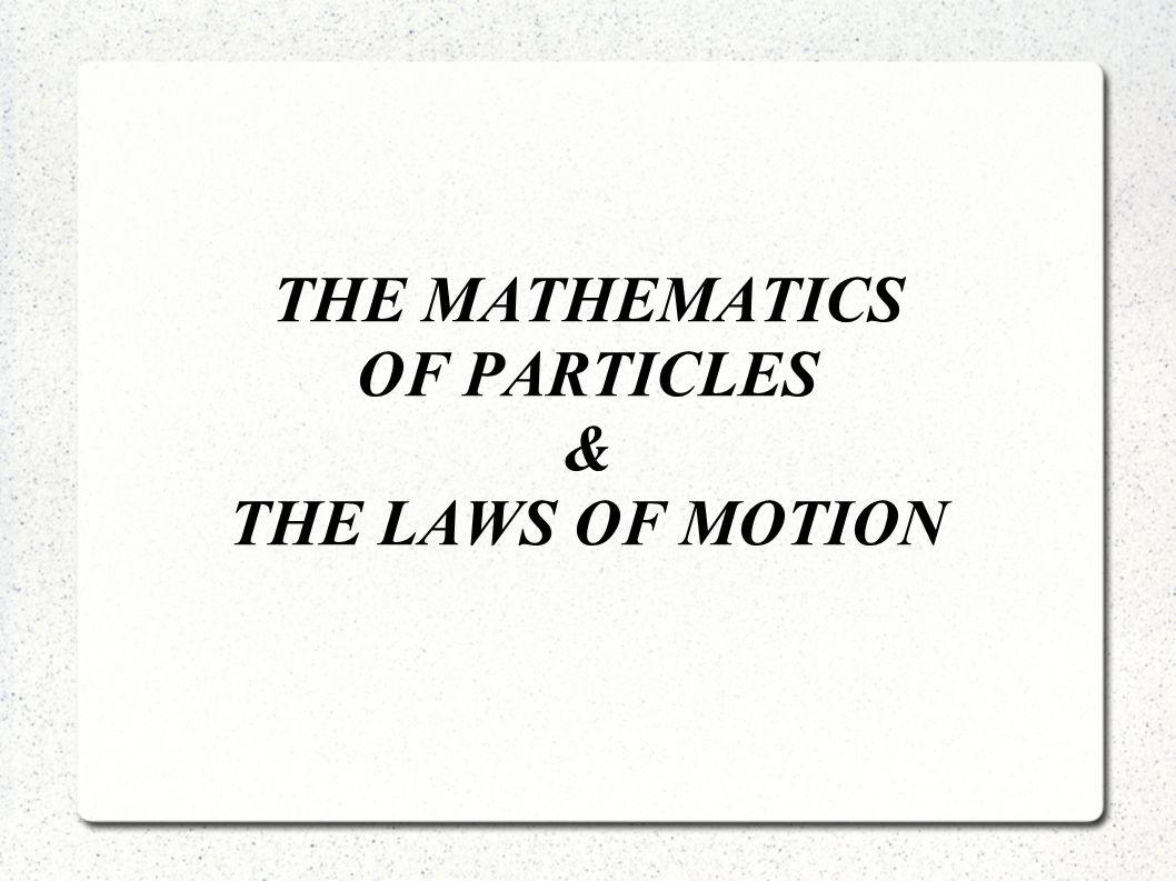 """Partikel & Gesetze & Integrator - Partikel –Definition ------------------------------------ - """"The first two laws - """"Momentum, Gravity and Velocity ------------------------------------ - Integration einzelner Werte - Vollständige Integration"""