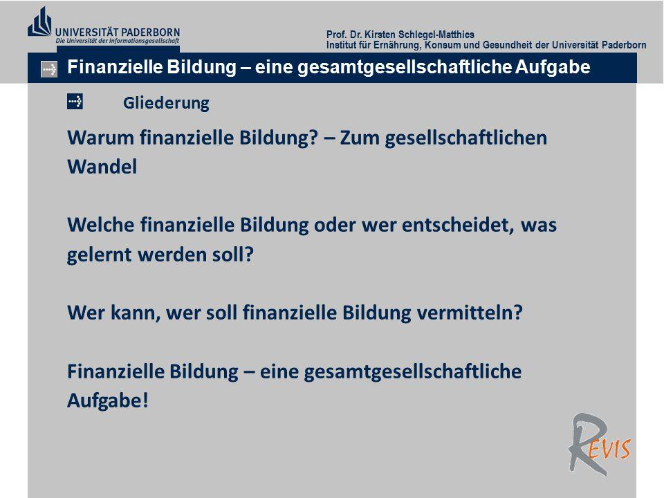 Institut für Ernährung, Konsum und Gesundheit der Universität Paderborn Finanzielle Bildung – eine gesamtgesellschaftliche Aufgabe Warum finanzielle Bildung.