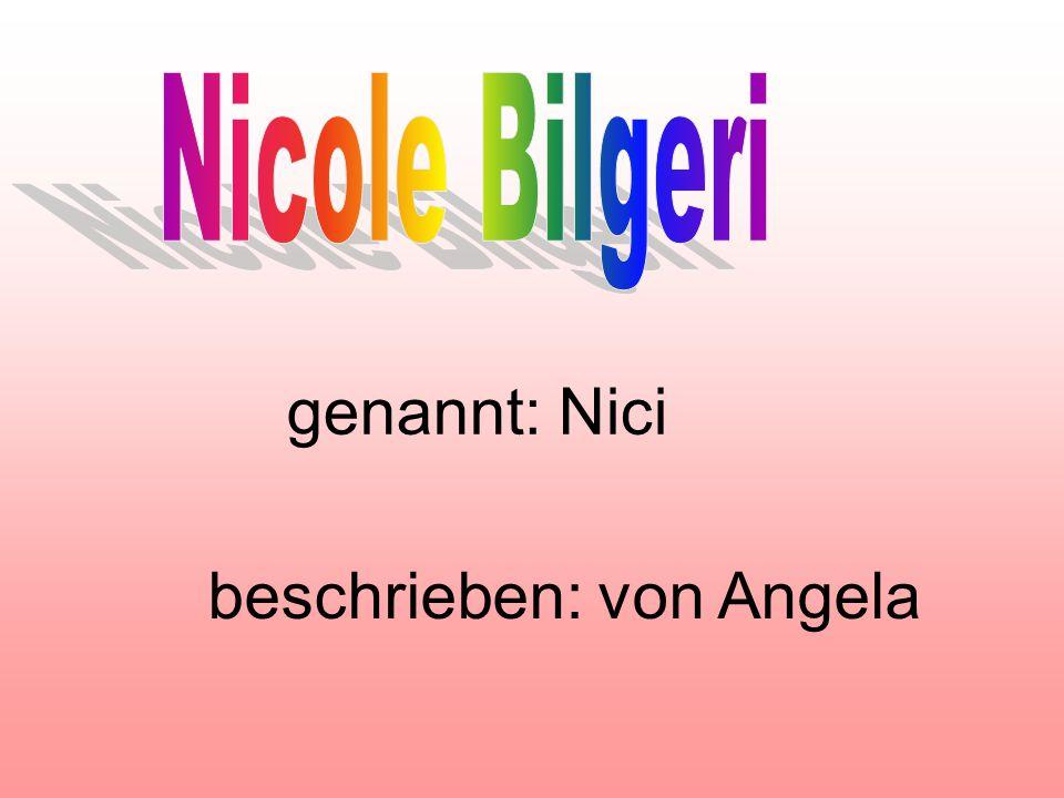 genannt: Nici beschrieben: von Angela