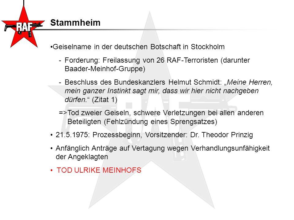 Stammheim Geiselname in der deutschen Botschaft in Stockholm -Forderung: Freilassung von 26 RAF-Terroristen (darunter Baader-Meinhof-Gruppe) -Beschlus