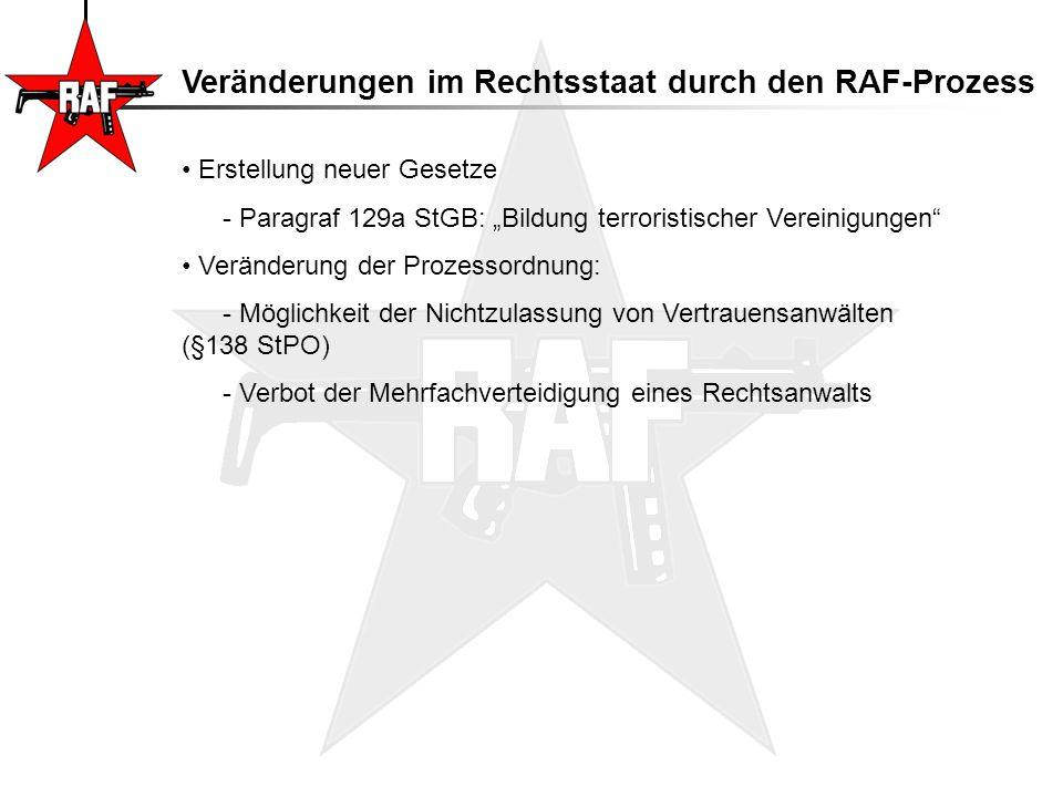 """Veränderungen im Rechtsstaat durch den RAF-Prozess Erstellung neuer Gesetze - Paragraf 129a StGB: """"Bildung terroristischer Vereinigungen"""" Veränderung"""