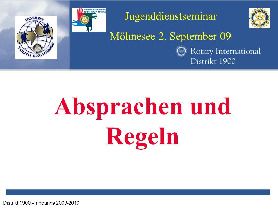 Distrikt 1900 –Inbounds 2009-2010 Jugenddienstseminar Möhnesee 2. September 09 Absprachen und Regeln