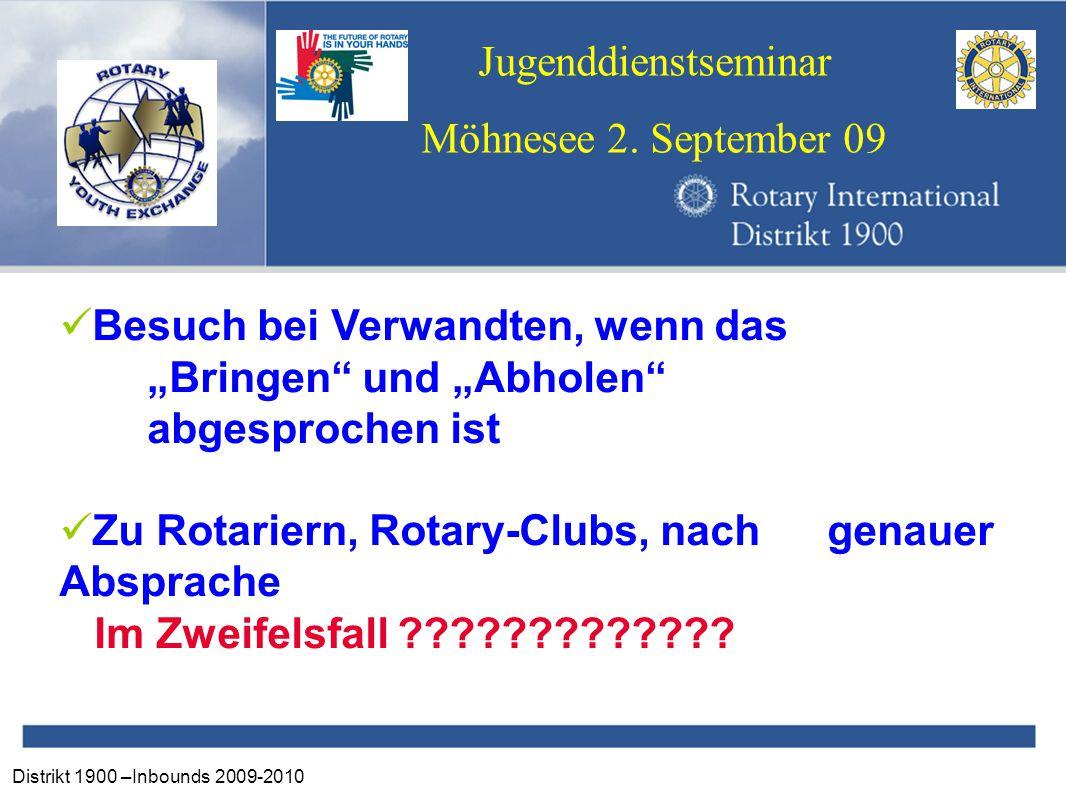"""Distrikt 1900 –Inbounds 2009-2010 Jugenddienstseminar Möhnesee 2. September 09 Besuch bei Verwandten, wenn das """"Bringen"""" und """"Abholen"""" abgesprochen is"""