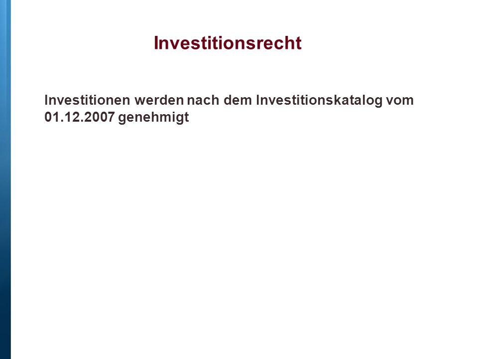 Investitionen werden nach dem Investitionskatalog vom 01.12.2007 genehmigt