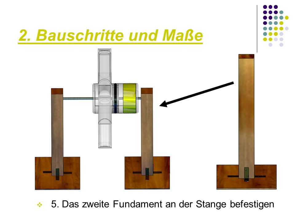 2. Bauschritte und Maße  5. Das zweite Fundament an der Stange befestigen