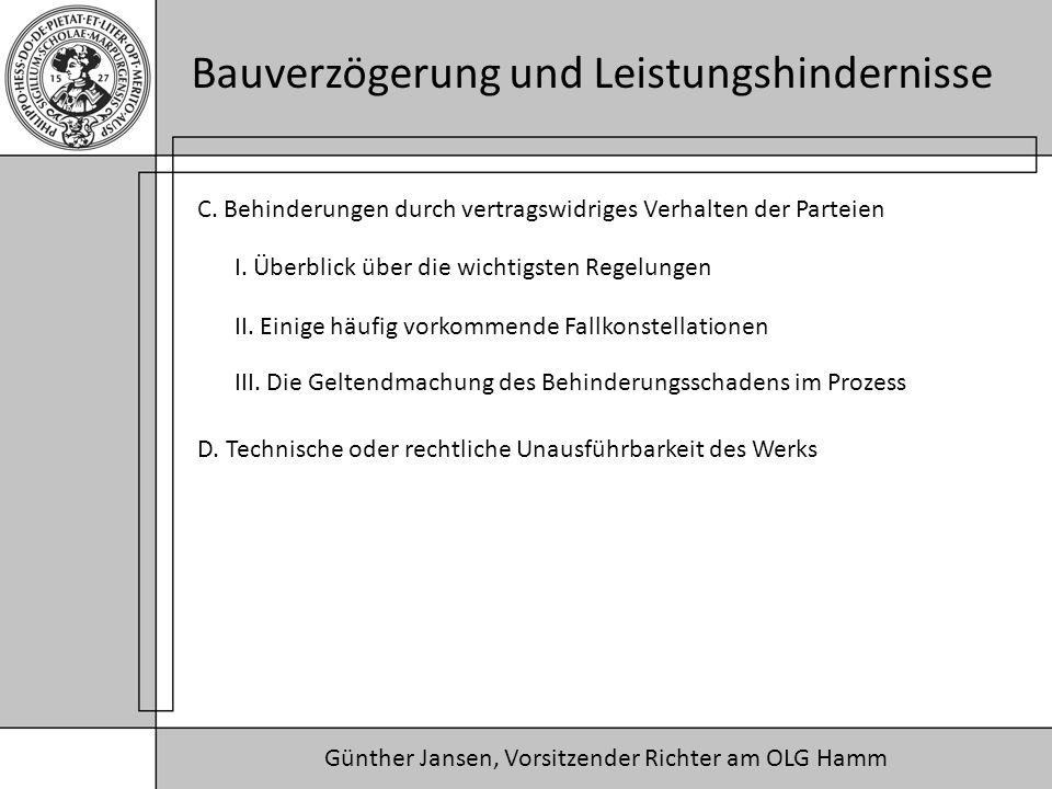 Günther Jansen, Vorsitzender Richter am OLG Hamm Bauverzögerung und Leistungshindernisse D. Technische oder rechtliche Unausführbarkeit des Werks C. B