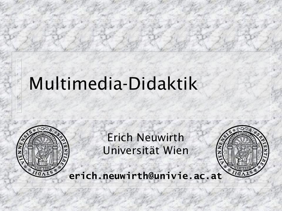 Multimedia-Didaktik Erich Neuwirth Universität Wien erich.neuwirth@univie.ac.at