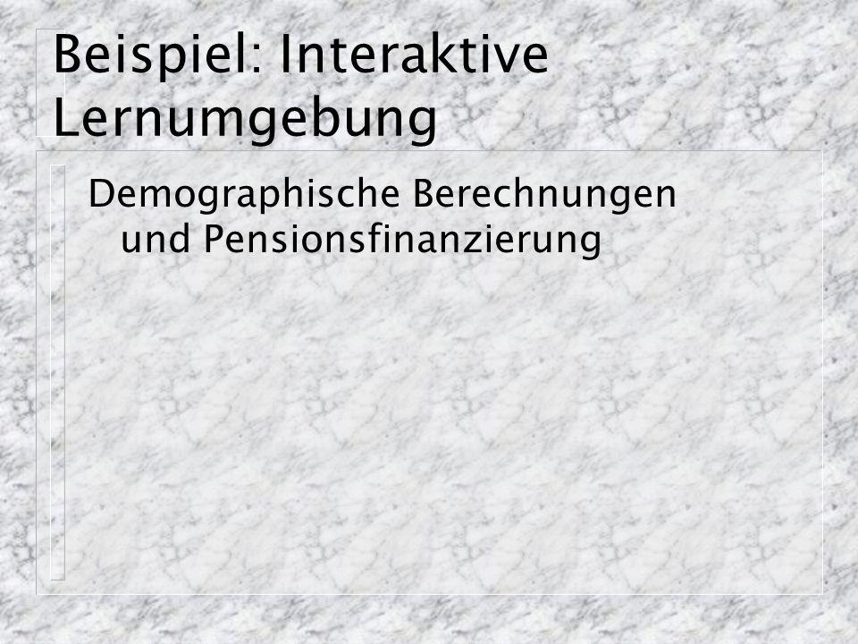 Beispiel: Interaktive Lernumgebung Demographische Berechnungen und Pensionsfinanzierung