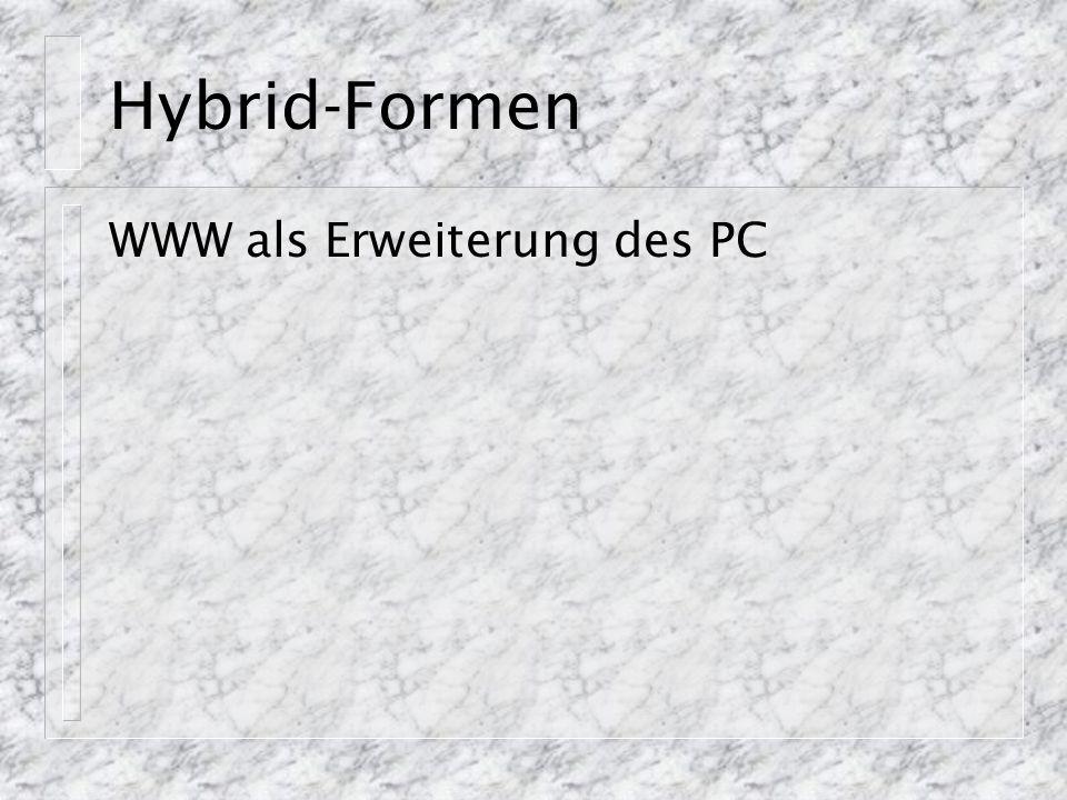 Hybrid-Formen WWW als Erweiterung des PC