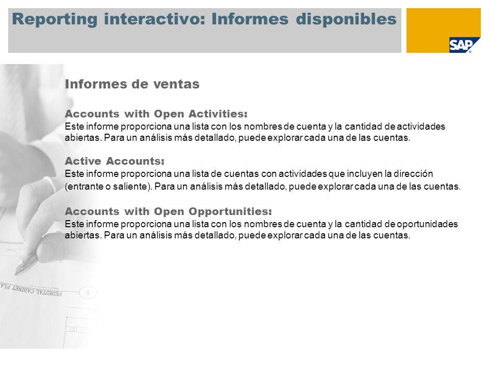 Reporting interactivo: Informes disponibles Informes de ventas Closed Opportunities: Este informe proporciona una lista de las oportunidades cerradas divididas por status (perdidas y ganadas).