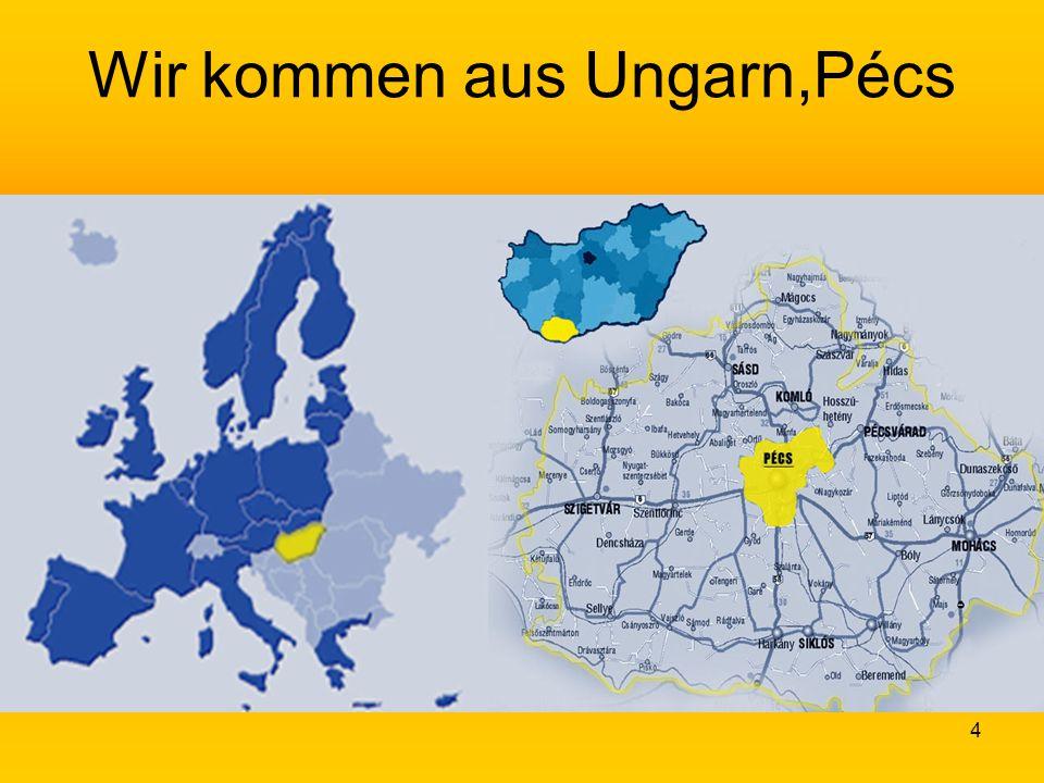 4 Wir kommen aus Ungarn,Pécs
