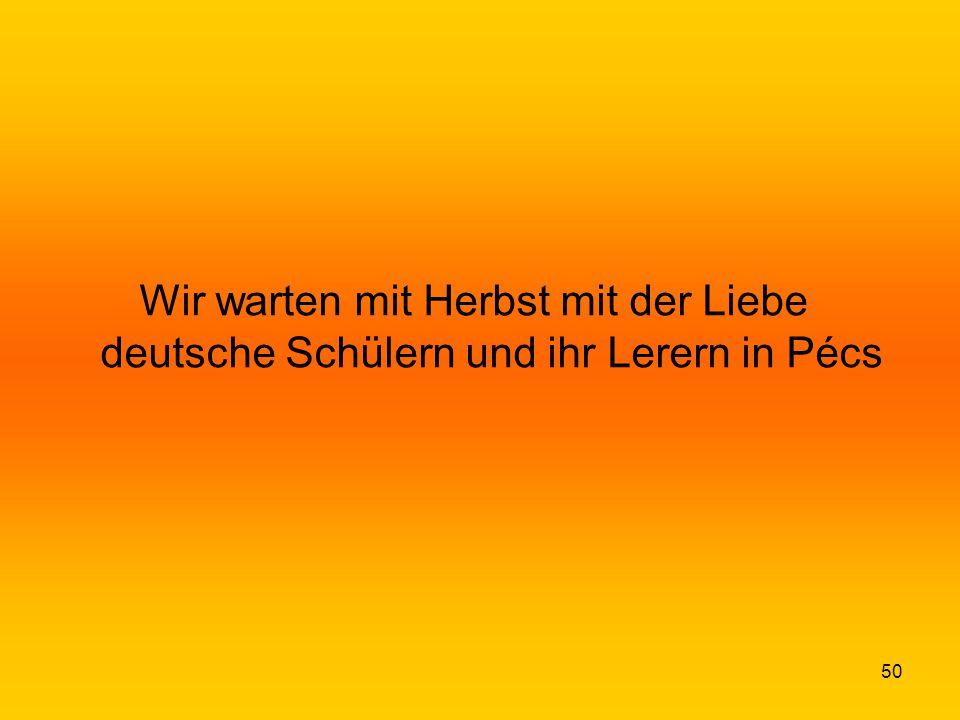 50 Wir warten mit Herbst mit der Liebe deutsche Schülern und ihr Lerern in Pécs