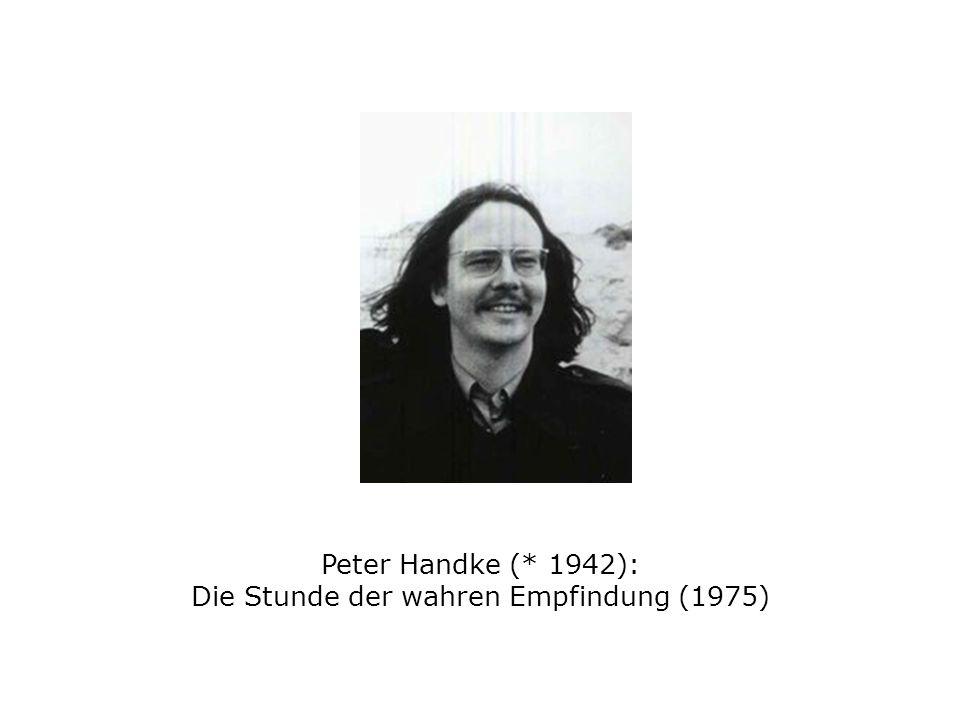 Peter Handke (* 1942): Die Stunde der wahren Empfindung (1975)