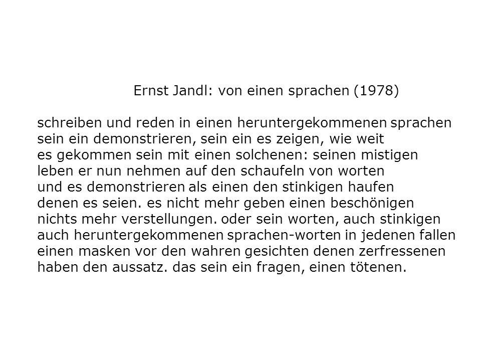 Ernst Jandl: von einen sprachen (1978) schreiben und reden in einen heruntergekommenen sprachen sein ein demonstrieren, sein ein es zeigen, wie weit e