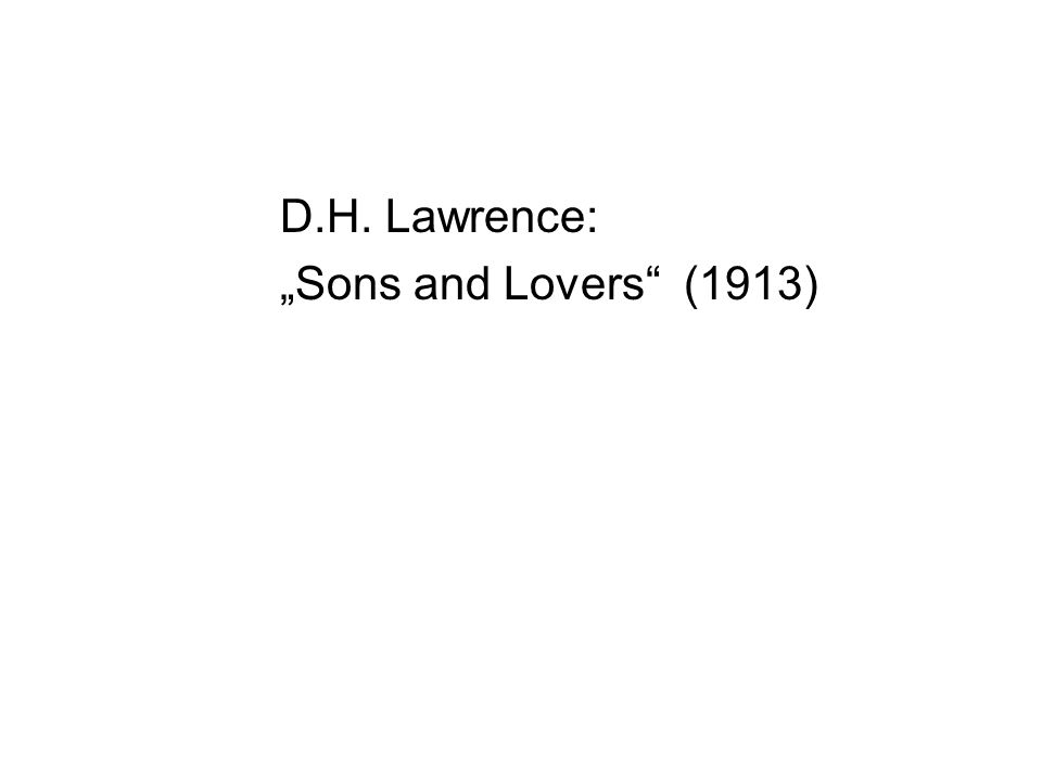 "D.H. Lawrence: ""Sons and Lovers"" (1913)"