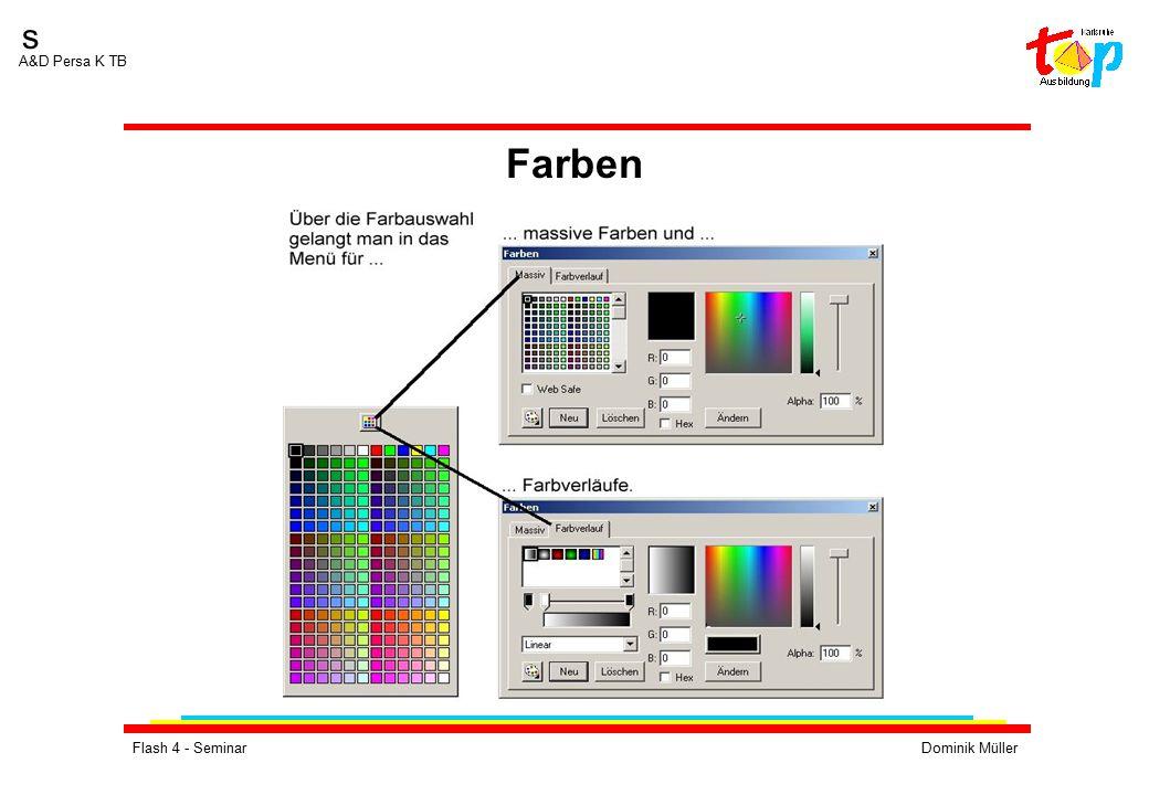 Flash 4 - SeminarDominik Müller s A&D Persa K TB Farben