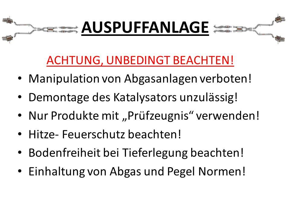 AUSPUFFANLAGE ACHTUNG, UNBEDINGT BEACHTEN. Manipulation von Abgasanlagen verboten.