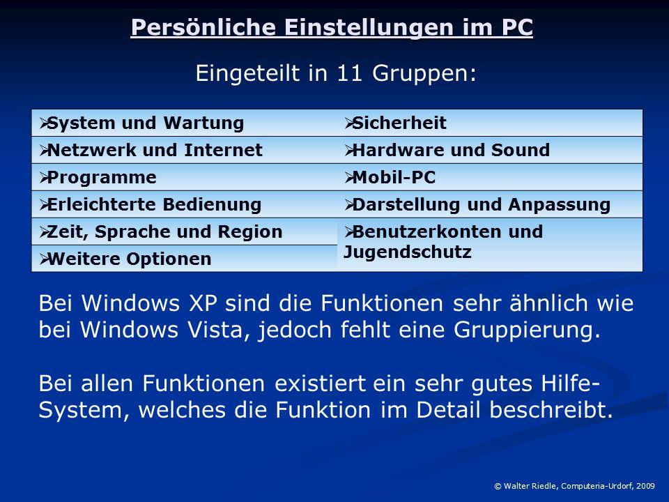 © Walter Riedle, Computeria-Urdorf, 2009 Und nun geht's zur Praxis.