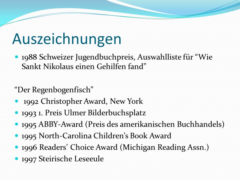 Auszeichnungen Mats und die Wundersteine 1997 Christopher Award 1998 RA Storytelling World Award 1998 Society of School Librarians, Honor Book 1999 Children's Choices für Wie Leo wieder König wurde 2000 Best Children's Illustrated Books of 2000, presented by The English Association, für Mats und die Streifenmäuse