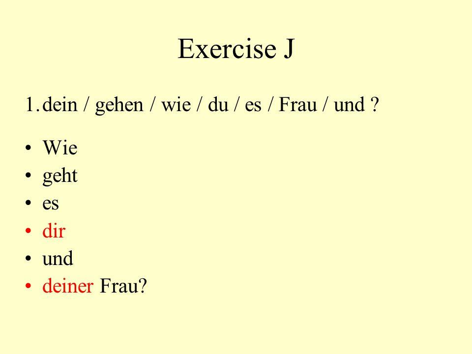 Exercise J 2.Brief / Schwester / ich / schulden / lang / mein