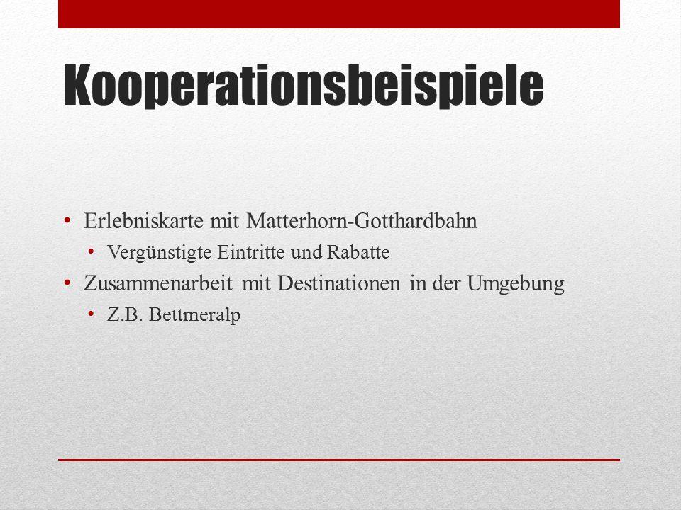 Kooperationsbeispiele Erlebniskarte mit Matterhorn-Gotthardbahn Vergünstigte Eintritte und Rabatte Zusammenarbeit mit Destinationen in der Umgebung Z.
