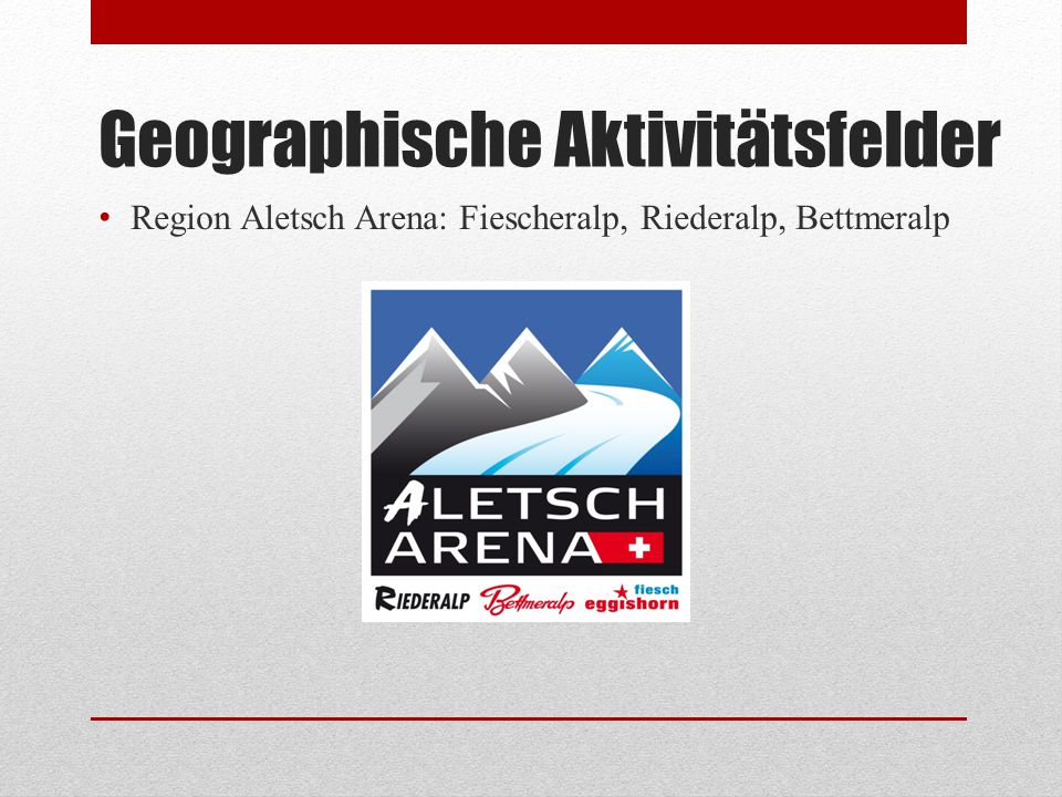 Geographische Aktivitätsfelder Region Aletsch Arena: Fiescheralp, Riederalp, Bettmeralp