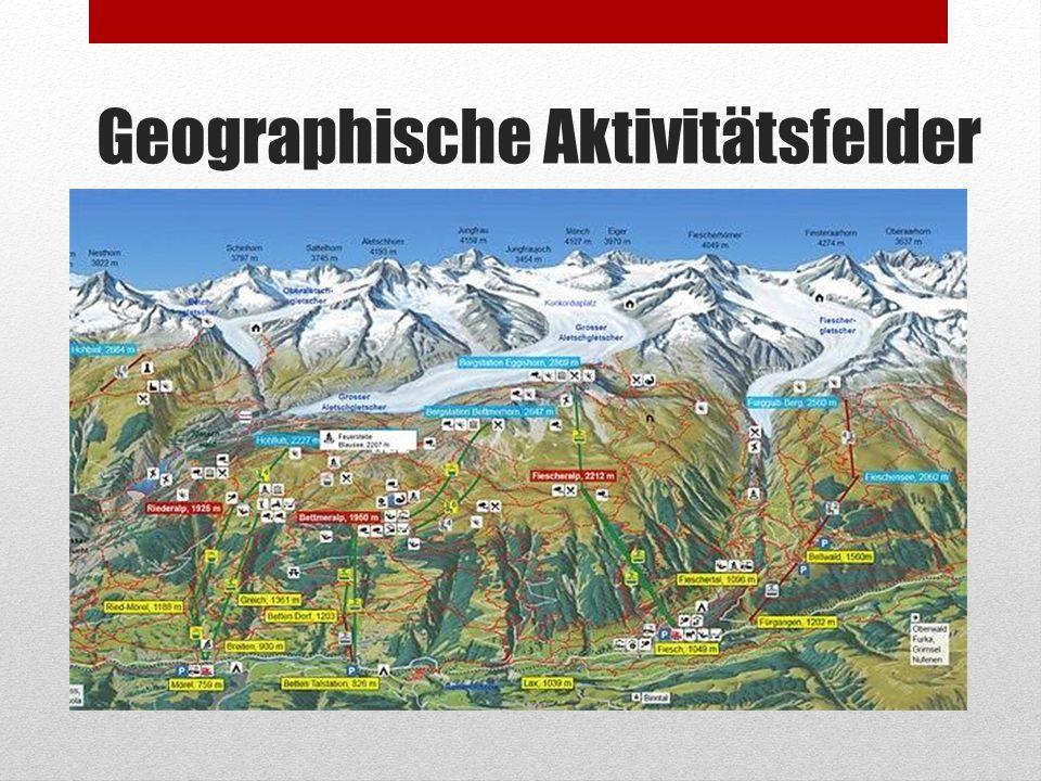 Geographische Aktivitätsfelder Region Aletsch Arena (Fiescheralp, Riederalp, Bettmeralp)