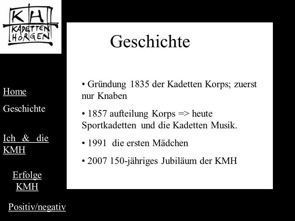 Geschichte Gründung 1835 der Kadetten Korps; zuerst nur Knaben 1857 aufteilung Korps => heute Sportkadetten und die Kadetten Musik.