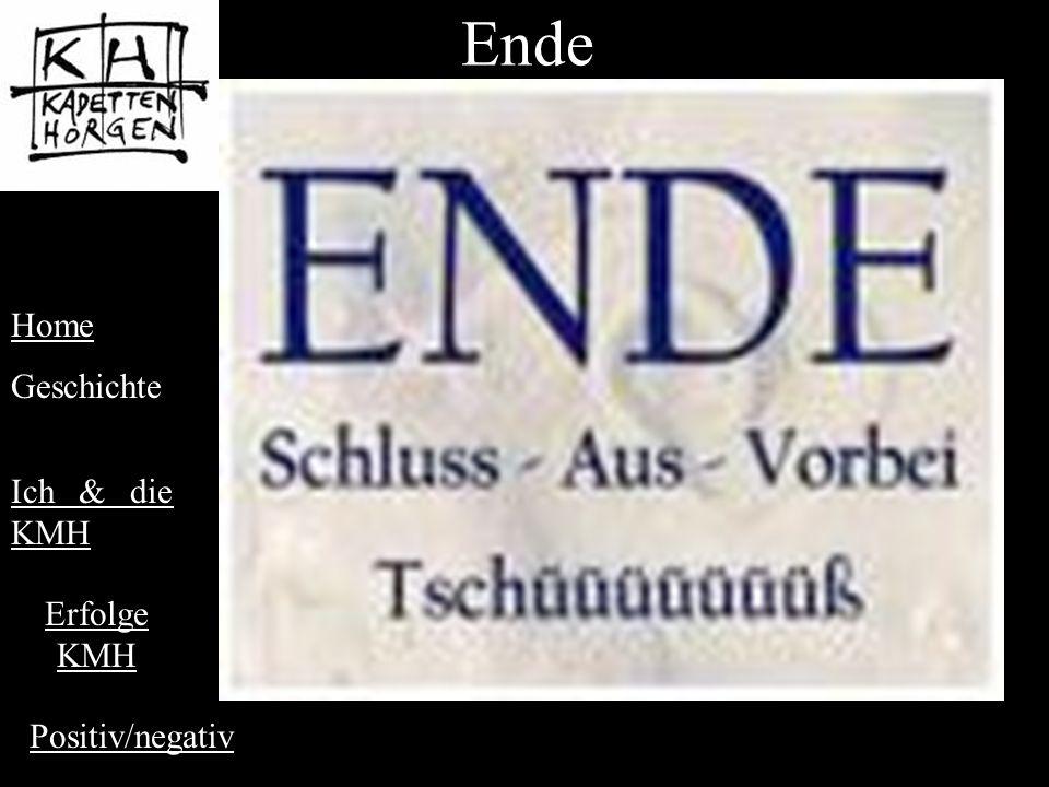 Ende Ich & die KMH Home Geschichte Erfolge KMH Positiv/negativ