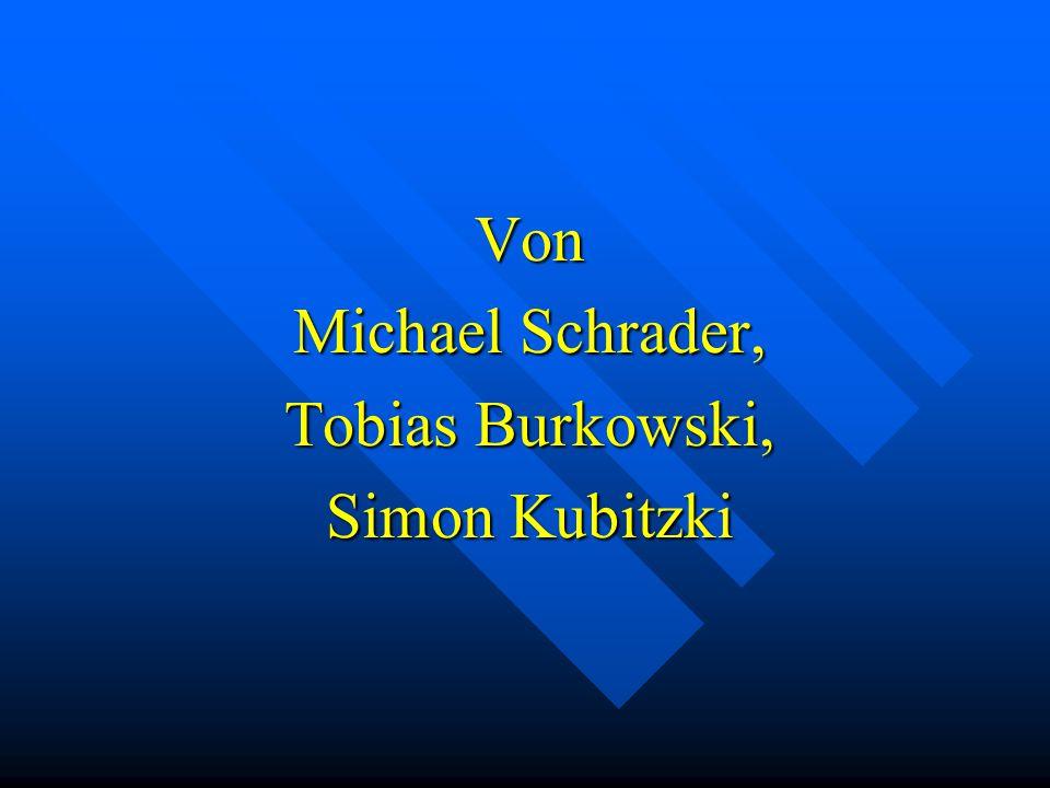 Von Michael Schrader, Tobias Burkowski, Simon Kubitzki