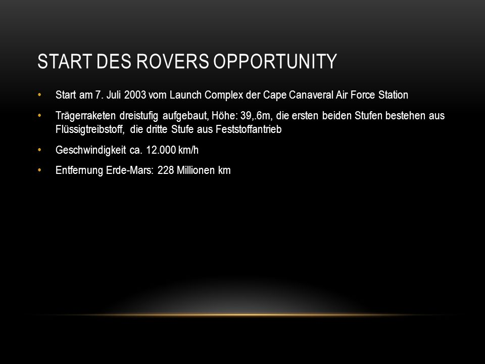START DES ROVERS OPPORTUNITY Start am 7.
