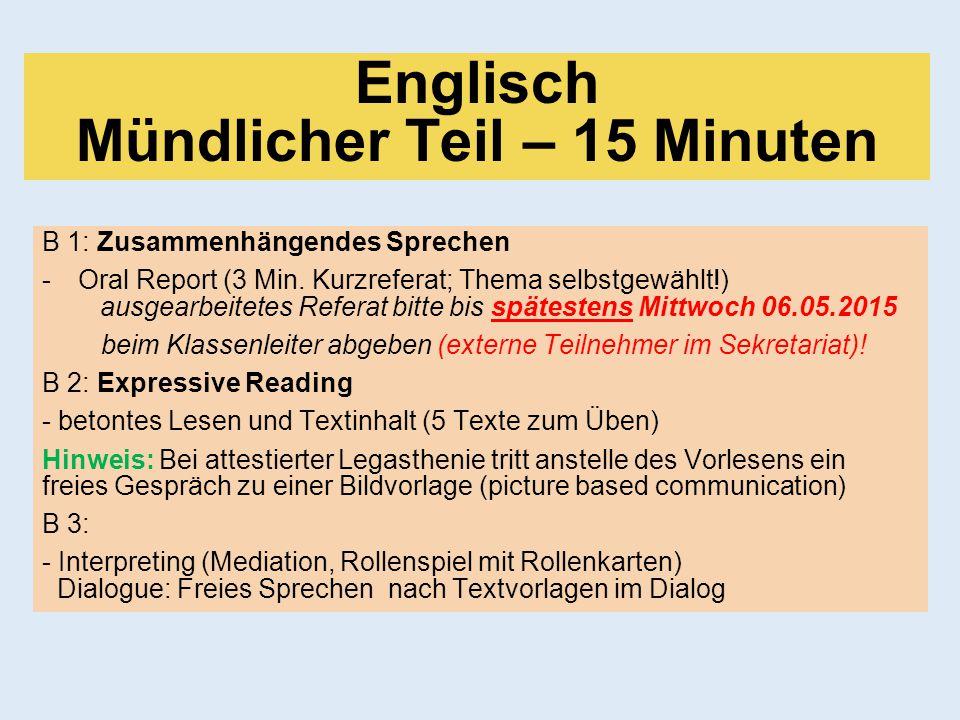 B 1: Zusammenhängendes Sprechen -Oral Report (3 Min. Kurzreferat; Thema selbstgewählt!) ausgearbeitetes Referat bitte bis spätestens Mittwoch 06.05.20