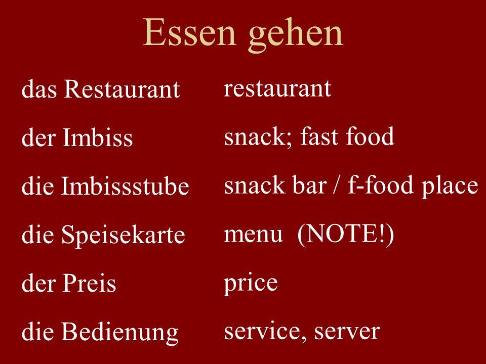 Essen gehen das Restaurant der Imbiss die Imbissstube die Speisekarte der Preis die Bedienung restaurant snack; fast food snack bar / f-food place menu (NOTE!) price service, server