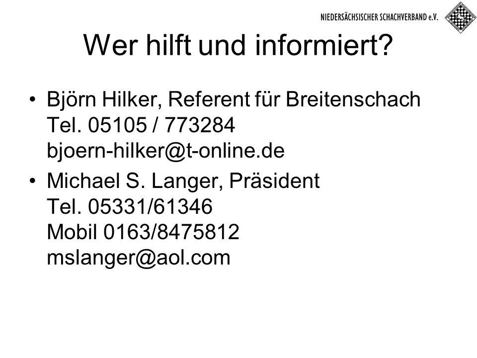 Wer hilft und informiert. Björn Hilker, Referent für Breitenschach Tel.
