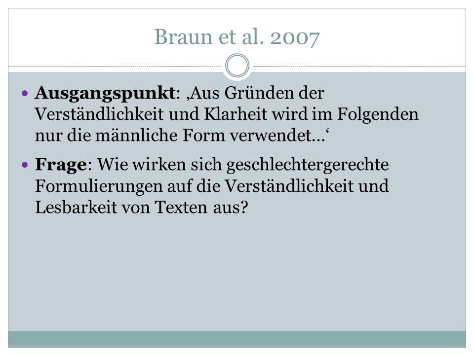 Braun et al. 2007 Ausgangspunkt: 'Aus Gründen der Verständlichkeit und Klarheit wird im Folgenden nur die männliche Form verwendet…' Frage: Wie wirken